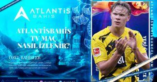 Atlantisbahis Tv Maç Nasıl İzlenir