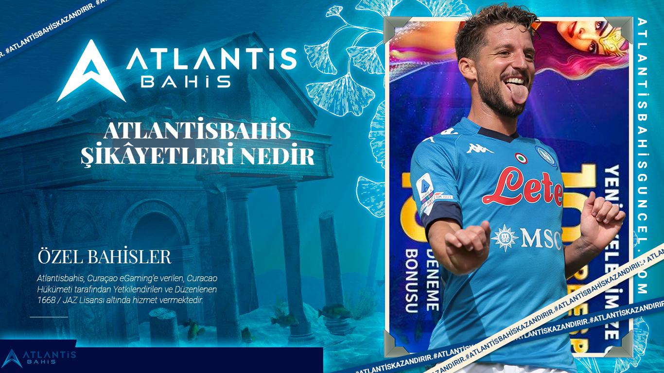 Atlantisbahis Şikâyetleri Nedir